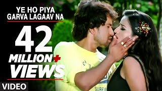 Ye Ho Piya Garva Lagaav Na (Bhojpuri Hot Video Song) Ft. Nirahua & Monalisa width=