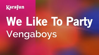 Karaoke We Like To Party - Vengaboys *
