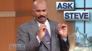 Ask Steve: You can't tell her NOTHING    STEVE HARVEY