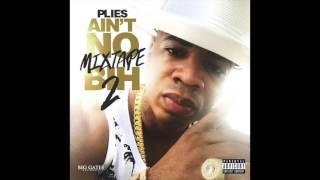 Plies -  Shiddd ft. Yo Gotti [Ain't No Mixtape Bih 2]