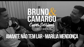 Amante não tem lar - Marília Mendonça - Bruno e Camargo Cover Sessions - Volume 1