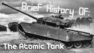 A Brief History of: The Atomic Tank