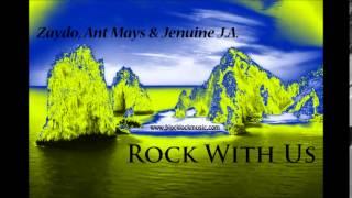Zaydo, Ant Mays and Jenuine J.A. - Rock With Us