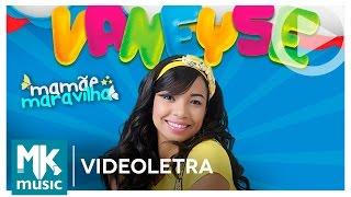 Mamãe Maravilha - Vaneyse - COM LETRA (VideoLETRA® oficial MK Music)