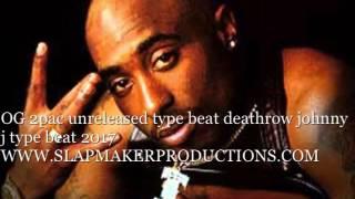 OG 2pac unreleased type beat deathrow johnny j type beat 2017 WWW SLAPMAKERPRODUCTIONS COM