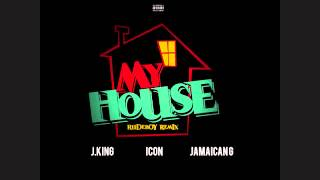My House (Rudeboy Remix) ft. Icon & Jamaican G