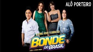 Bonde Do Brasil ♪ Alô Porteiro (Entrada Proibida)