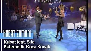 Kubat feat. Sıla - Eklemedir Koca Konak (Kubat Zamanı)