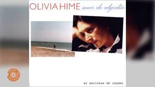Olivia Hime (Mar de Algodão) - É Doce Morrer no Mar