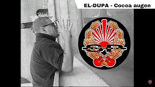EL-DUPA - Cocoa augen [OFFICIAL VIDEO]