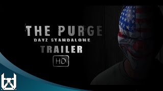 The Purge - Official Trailer 2015  (DayZ Standalone)