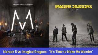 "Maroon 5 vs Imagine Dragons - ""It's Time to Make Me Wonder"""