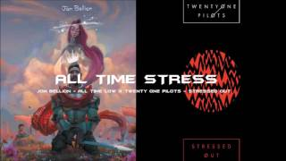 All Time Stress // a twenty one pilots x jon bellion mashup