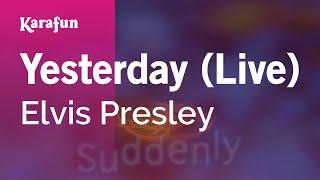 Karaoke Yesterday (Live) - Elvis Presley *