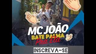 MC João - Bati palma pra ela (DJ Perera)