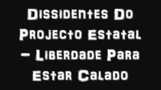 Dissidentes Do Projecto Estatal - Liberdade Para Estar Calado