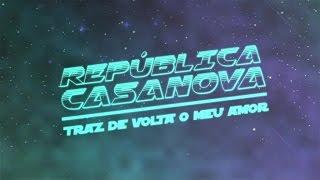 República Casanova - Traz de Volta o Meu Amor (lyric video)
