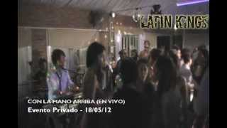 Latin Kings - Con la Mano Arriba (Evento Privado)