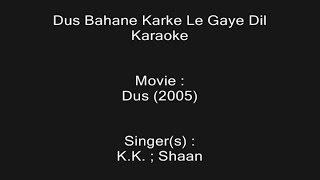 Dus Bahane Karke Le Gaye Dil - Karaoke - Dus (2005) - K.K., Shaan