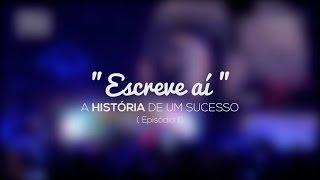 Luan Santana - Escreve aí - A história de um sucesso (Episódio II)