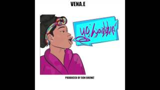 "Vena.E  - ""Yo Waddup"" OFFICIAL VERSION"