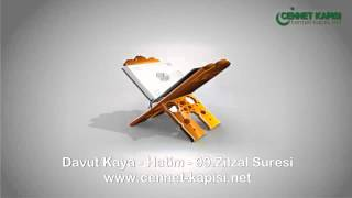 Davut Kaya - Zilzal Suresi - Kuran'i Kerim - Arapça Hatim Dinle - www.cennet-kapisi.net