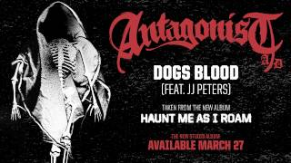 Antagonist A.D - Dogs Blood [Feat. JJ Peters]