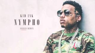 Kid Ink ft. Julia Michaels - Nympho (Issues Remix)
