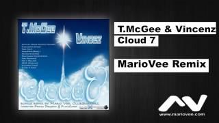 T.McGee & Vincenz - Cloud7 (MarioVee Remix)