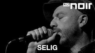 Selig - Wenn ich an dich denke (live bei TV Noir)