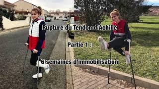Rupture du Tendon d'Achille - Partie 1 : 6 semaines d'immobilisation