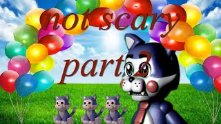 how to make five nights at candy's not scary (part 2)