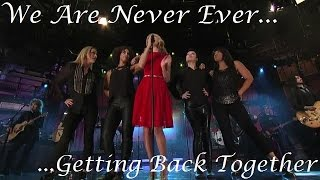 Taylor Swift - We Are Never Ever Getting Back Together (multi live)