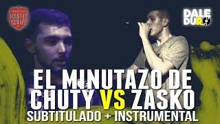 EL MINUTAZO DE CHUTY vs ZASKO  + Subtitulos + INSTRUMENTAL: Bob