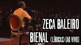 Zeca Baleiro - Bienal (Líricas) [Ao Vivo]