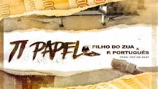 PUTO PORTUGUÊS-  TI PAPEL feat. Filho do Zua (Audio) [2017]