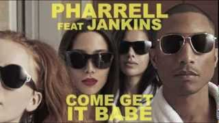 "Pharrell Williams ""Come Get It Babe"" feat Miley Cyrus & JANKINS"
