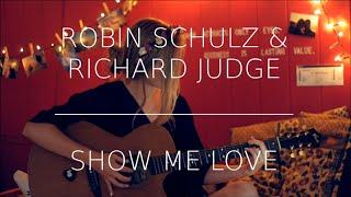 Robin Schulz & Richard Judge - Show Me Love (cover)