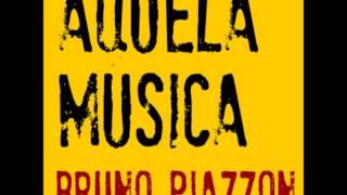 Aquela Música - Bruno Piazzon