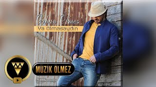 Orhan Ölmez - Ya Olmasaydın (Official Audio)