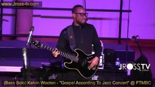 """James Ross @ (Bass Solo) Kelvin Wooten - """"Getting It In"""" - @ (FTMBC) - www.Jross-tv.com"""