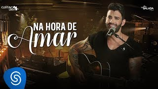Gusttavo Lima - Na Hora de Amar (Spending My Time) - DVD Buteco do Gusttavo Lima 2 (Vídeo Oficial)