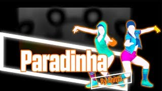 Just Dance 2018: Paradinha by Anitta - Mash-Up