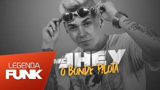 MC Jhey - Meu Bonde que Pilota (DJ Yuri Martins) Lançamento 2016
