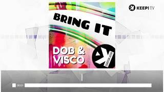DOB&VISCO - Bring It - (Official Audio)