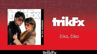 Trik Fx - Ciko ciko (Audio 2001)