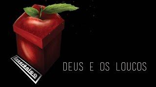 Anacrônica - Deus e os Loucos (vídeo letra)