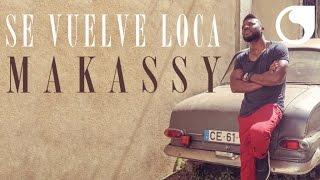 Makassy - Se Vuelve Loca (Album Version)