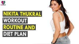 Nikita Thukral Workout Routine & Diet Plan    Health Sutra - Best Health Tips