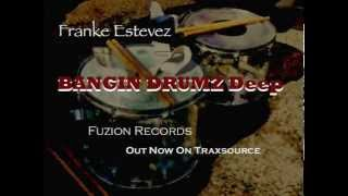 Franke Estevez - Bangin Drumz Deep (Fuzion Records)